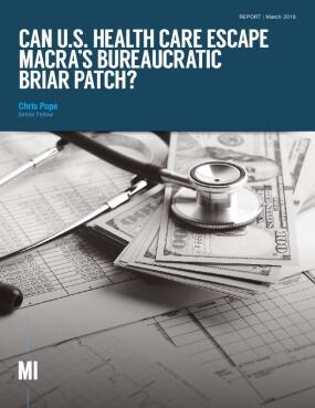 Can U.S. Health Care Escape MACRA's Bureaucratic Briar Patch?